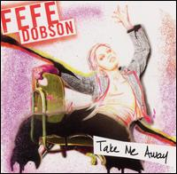 Take Me Away - Fefe Dobson