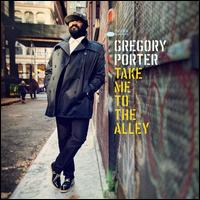 Take Me to the Alley [Deluxe Edition] - Gregory Porter