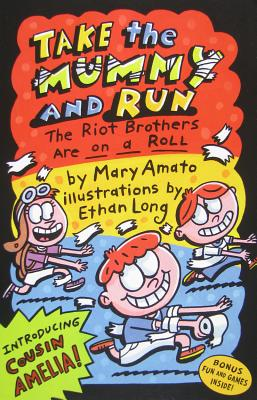 Take the Mummy and Run: The Riot Brothers Are on a Roll - Amato, Mary