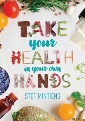 Take Your Health in Your Own Hands 2016 - Mintiens, Stef