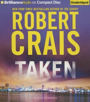 Taken - Crais, Robert, and Daniels, Luke (Read by)