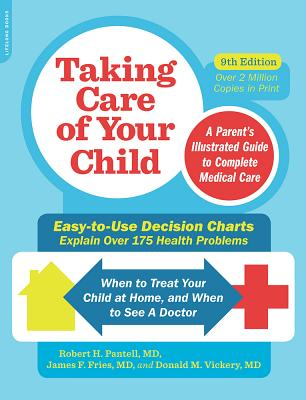 Taking Care of Your Child: A Parent's Illustrated Guide to Complete Medical Care - Pantell, Robert H., and Fries, James F., and Vickery, Donald M.