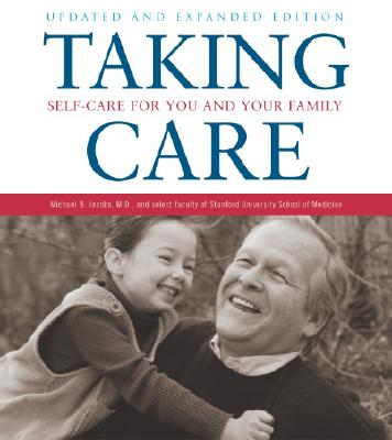 Taking Care: Self-Care for You and Your Family - Jacobs, Michael B, and Faculty of the Stanford University School of Medicine