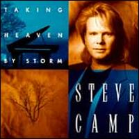 Taking Heaven by Storm - Steve Camp