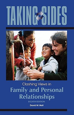 Taking Sides: Clashing Views in Family and Personal Relationships - Hall, David M, Ed.