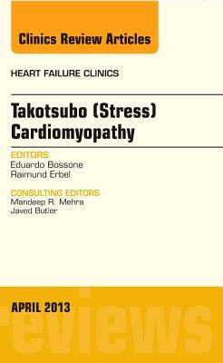Takotsubo (Stress) Cardiomyopathy - Bossone, Eduardo, and Erbel, Raimund