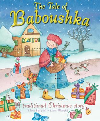 Tale of Baboushka: A Traditional Christmas Story - Mongioj, Lucia
