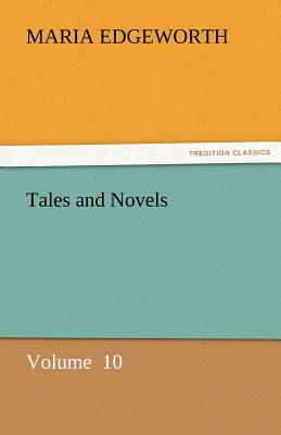 Tales and Novels - Edgeworth, Maria