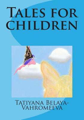 Tales for Children - Belaya-Vahromeeva, Tatiyana