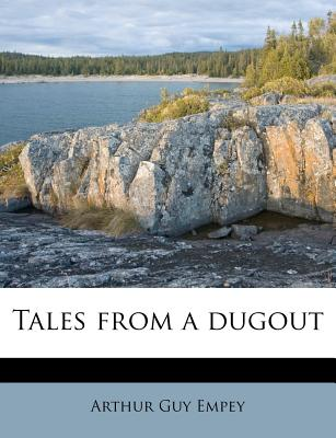 Tales from a Dugout - Empey, Arthur Guy