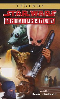 Tales from Mos Eisley Cantina: Star Wars Legends - Anderson, Kevin