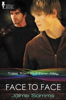 Tales from Rainbow Alley: Face to Face - Samms, Jaime