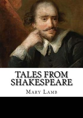 Tales from Shakespeare - Lamb, Mary, and Lamb, Charles