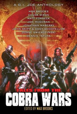 Tales from the Cobra Wars: A G.I. Joe Anthology - Brooks, Max (Editor), and Montenat, Michael (Illustrator), and Dell'otto, Gabriele (Illustrator)