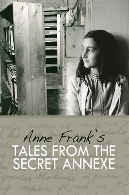 Tales from the Secret Annexe - Frank, Anne, and Halban Publishers (Editor)