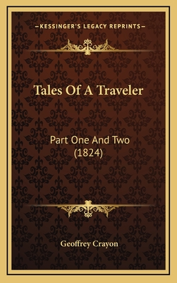 Tales of a Traveler: Part One and Two (1824) - Crayon, Geoffrey