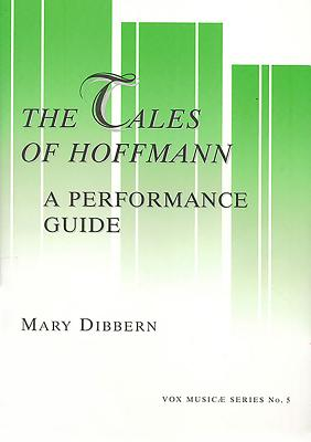 Tales of Hoffman: A Performance Guide - Dibbern, Mary, and Drucker, David J, and Offenbach, Jacques