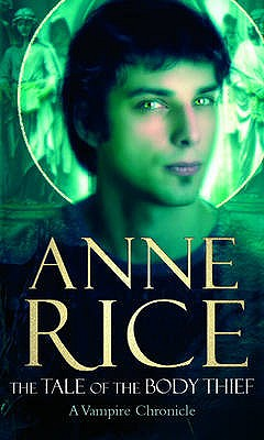 Tales of the Body Thief - Rice, Anne