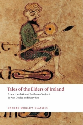 Tales of the Elders of Ireland - Dooley, Ann (Translated by), and Roe, Harry (Translated by)