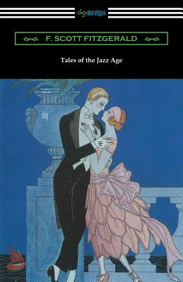 Tales of the Jazz Age - Fitzgerald, F Scott