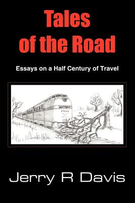 Tales of the Road: Essays on a Half Century of Travel - Davis, Jerry R