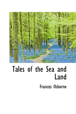 Tales of the Sea and Land - Osborne, Frances