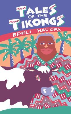 Tales of the Tikongs - Hau'ofa, Epeli