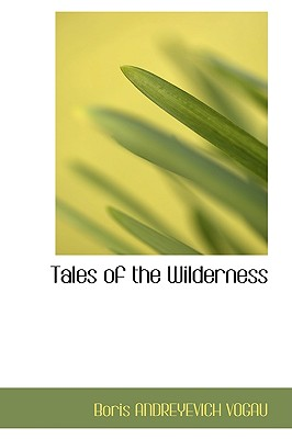 Tales of the Wilderness - Vogau, Boris Andreyevich
