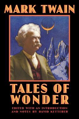 Tales of Wonder - Twain, Mark, and Ketterer, David (Editor)