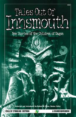 Tales Out of Innsmouth: New Stories of the Children of Dagon - Price, Robert M, Reverend, PhD (Editor)