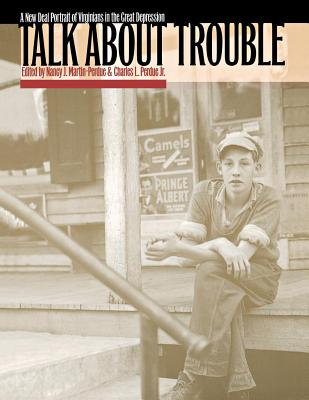 Talk about Trouble - Martin-Perdue, Nancy J (Editor), and Perdue, Charles L (Editor)