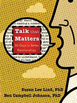 Talk That Matters: 30 Days to Better Relationships - Lind, Susan Lee
