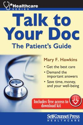 Talk to Your Doc: The Patient's Guide - Hawkins, Mary F