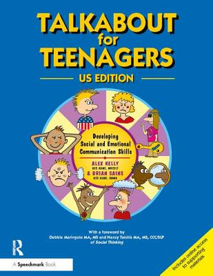 Talkabout for Teenagers: Developing Social Communication Skills - Kelly, Alex, and Sains, Brian (Editor)