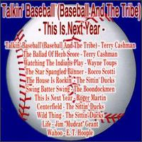 Talkin' Baseball (Baseball and the Tribe) - This Is Next Year [Cleveland International] - Terry Cashman