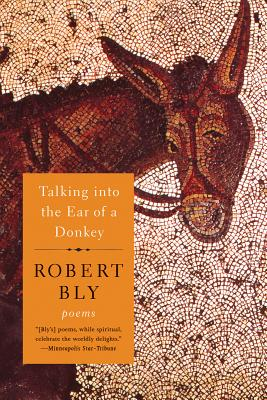Talking Into the Ear of a Donkey - Bly, Robert