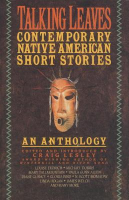 Talking Leaves: Contemporary Native American Short Stories - Lesley, Craig
