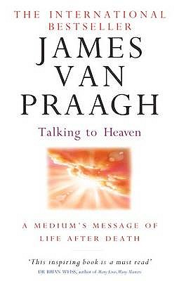 Talking to Heaven: A Medium's Message of Life After Death - Van Praagh, James