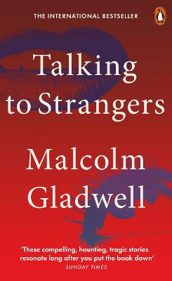 Talking to Strangers: What We Should Know about the People We Don't Know - Gladwell, Malcolm