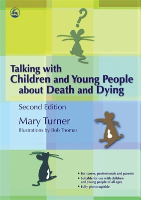 Talking with Children and Young People about Death and Dying - Turner, Mary
