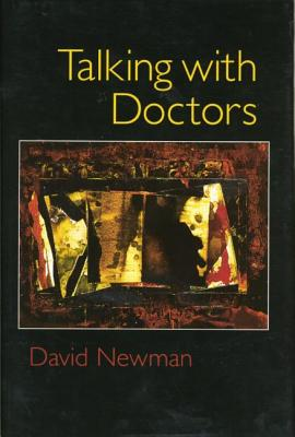 Talking with Doctors - Newman, David