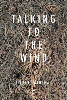 Talking With The Wind - Wehrman, Richard