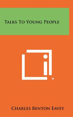 Talks to Young People - Eavey, Charles Benton