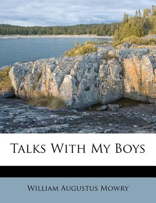 Talks with My Boys - Mowry, William Augustus