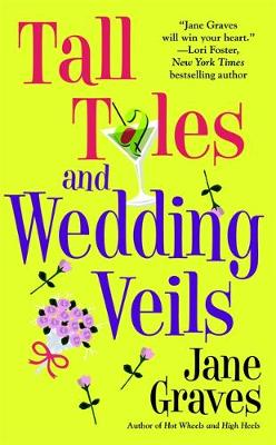 Tall Tales and Wedding Veils - Graves, Jane