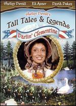 Tall Tales & Legends: Darlin' Clementine