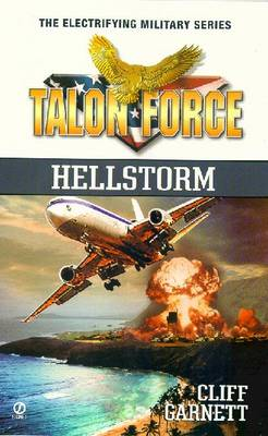 Talon Force: Hellstorm - Garnett, Cliff