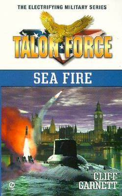 Talon Force: Sea Fire - Garnett, Cliff
