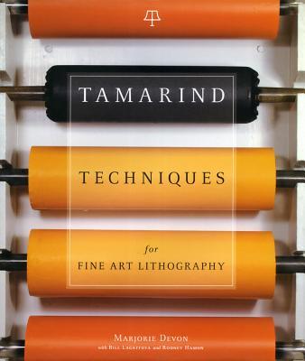 Tamarind Techniques for Fine Art Lithography - Devon, Marjorie, and Lagattuta, Bill, and Hamon, Rodney