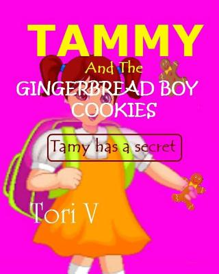 Tammy and the Gingerbread Boy Cookies: Tammy Has a Secret - V, Tori